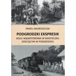 """""""PODGRODZKI EKSPRESIK"""""""